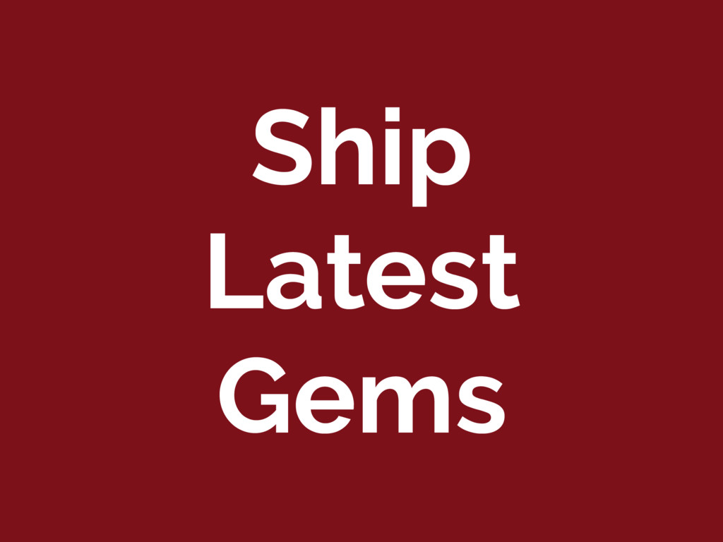 Ship Latest Gems