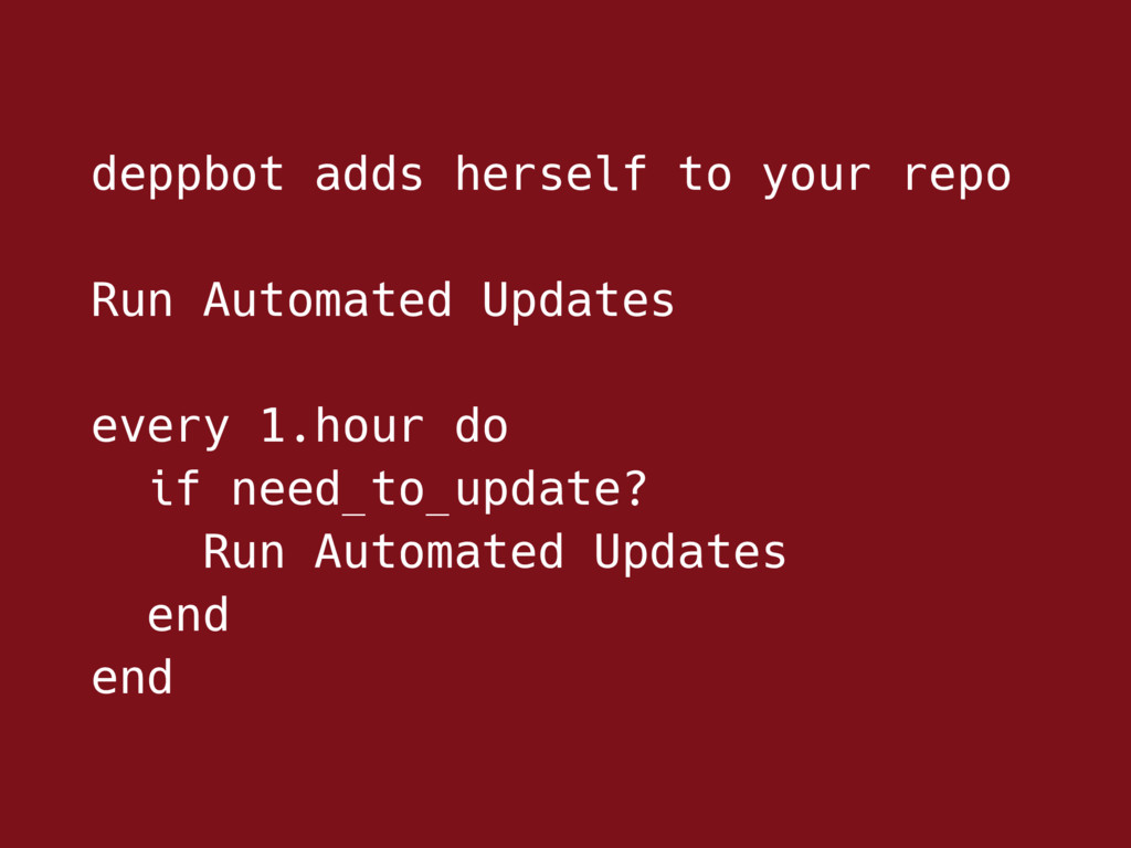 deppbot adds herself to your repo Run Automated...