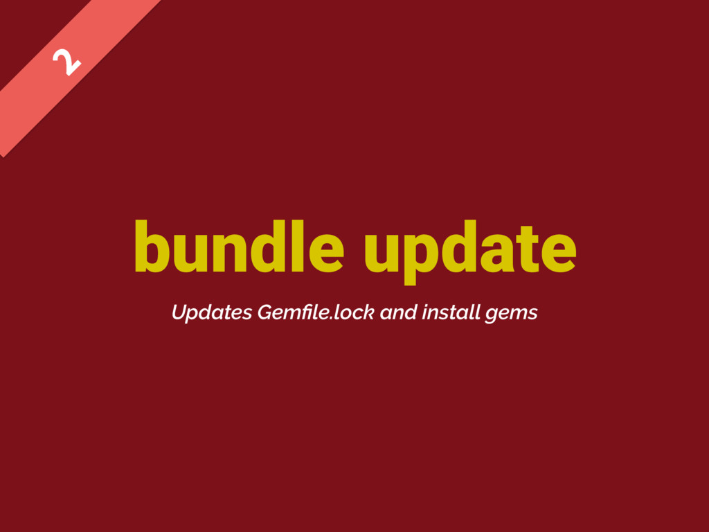 bundle update  Updates Gemfile.lock and install...