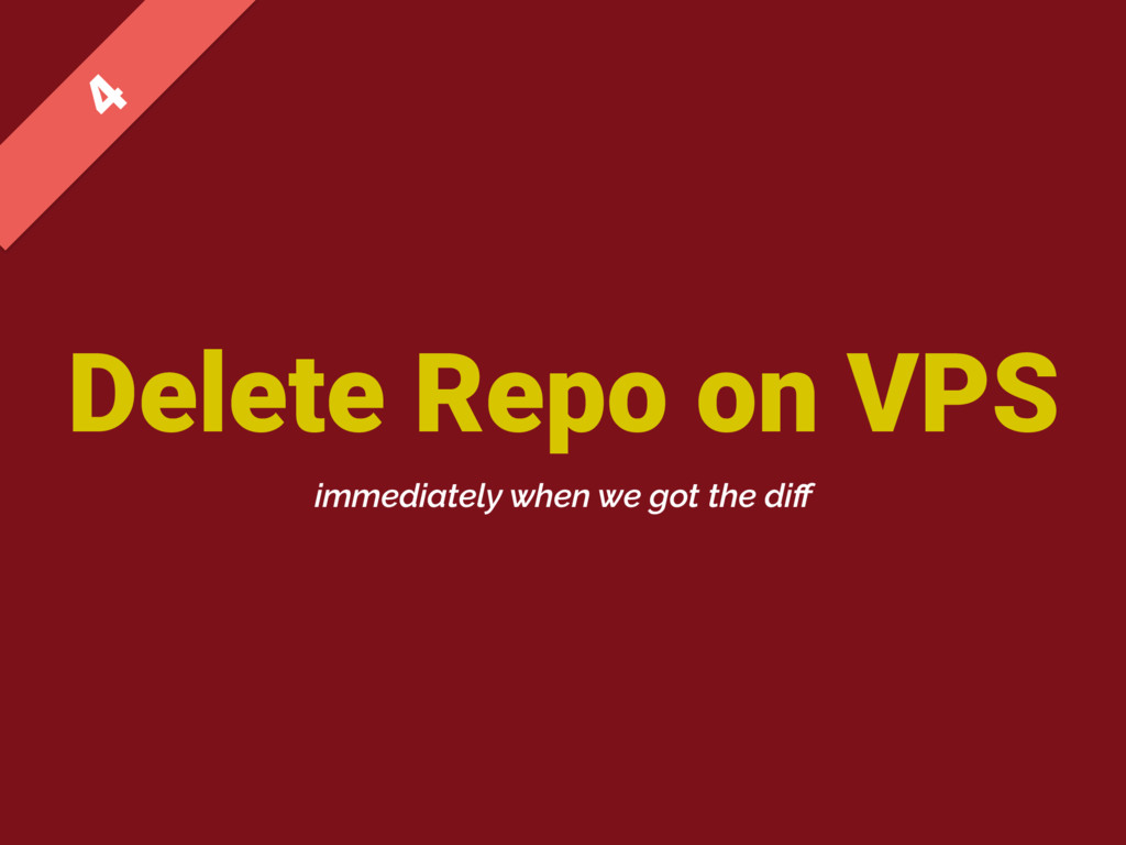 Delete Repo on VPS  immediately when we got th...