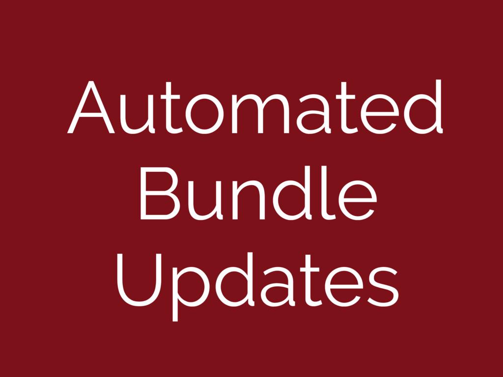 Automated Bundle Updates