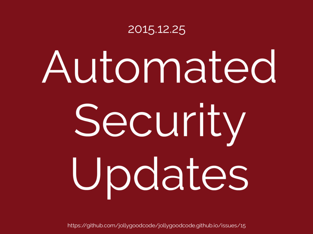 Automated Security Updates 2015.12.25 https:/ /...