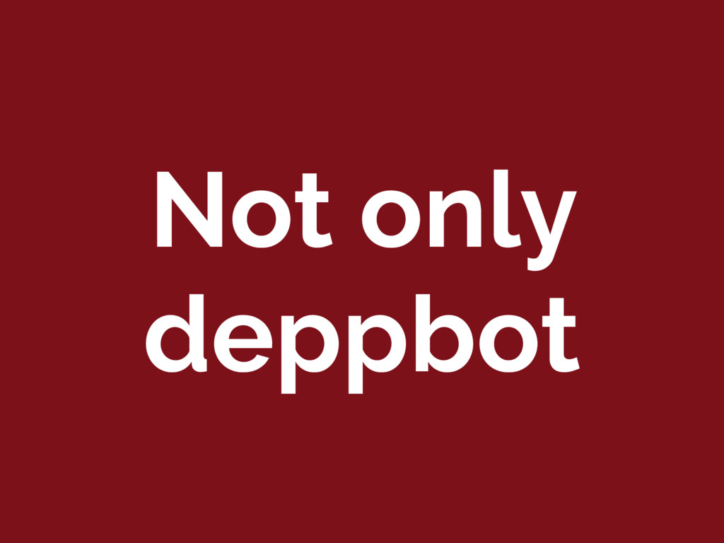 Not only deppbot