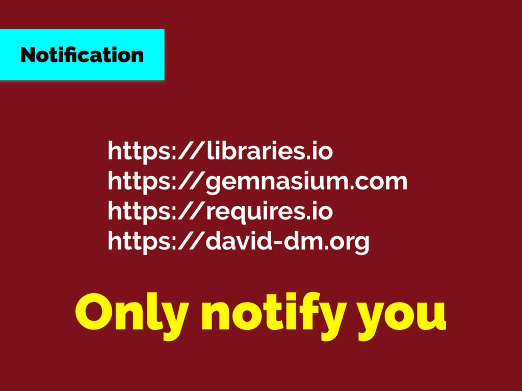 https:/ /libraries.io https:/ /gemnasium.com ht...