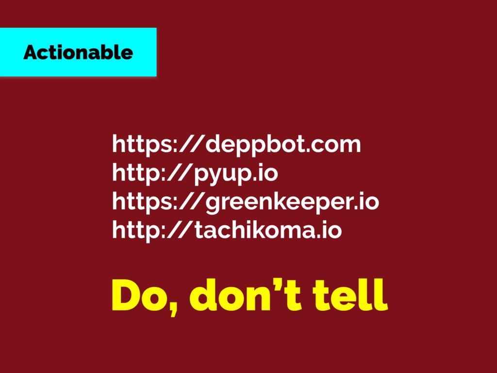 Actionable https:/ /deppbot.com http:/ /pyup.io...