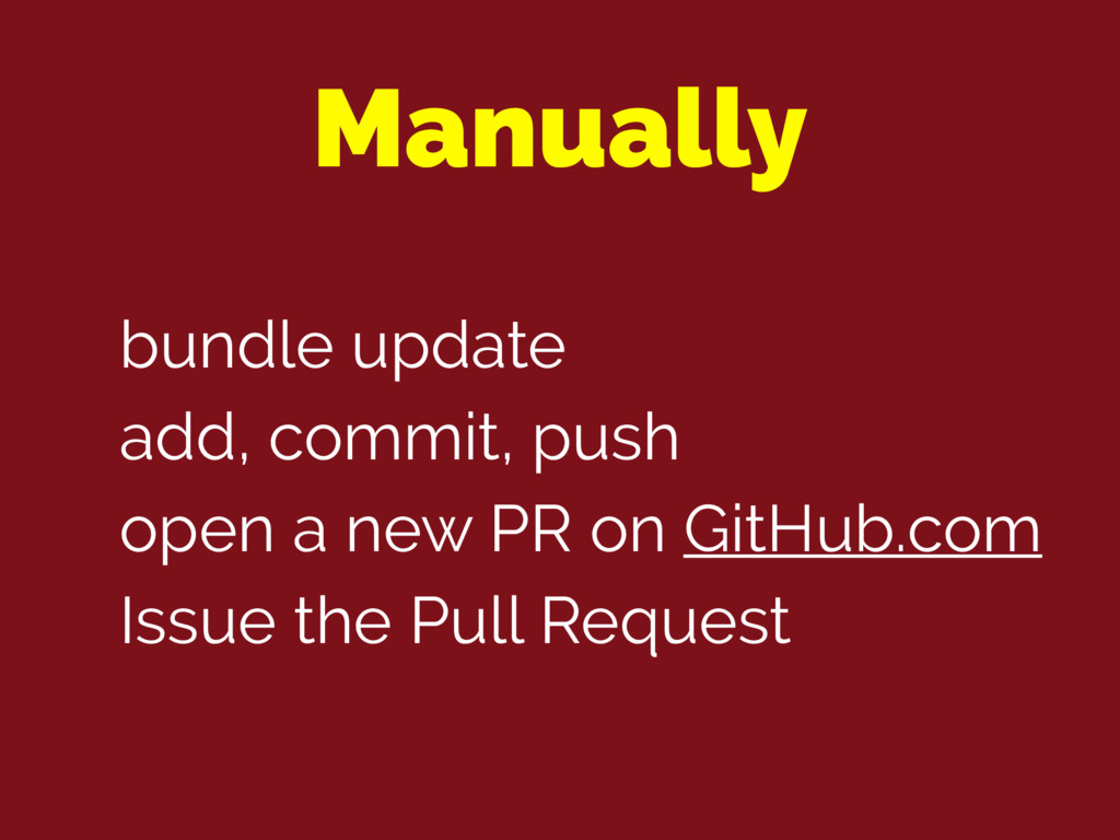 bundle update add, commit, push open a new PR o...