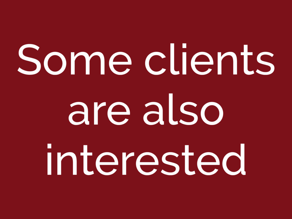 Some clients are also interested