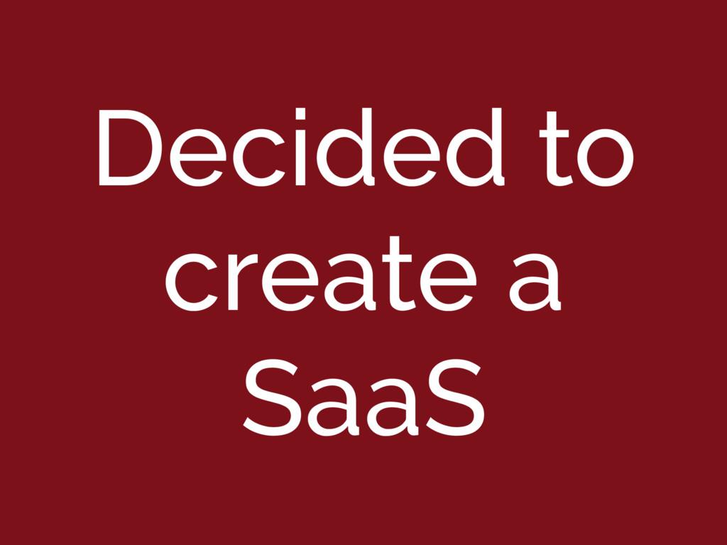 Decided to create a SaaS