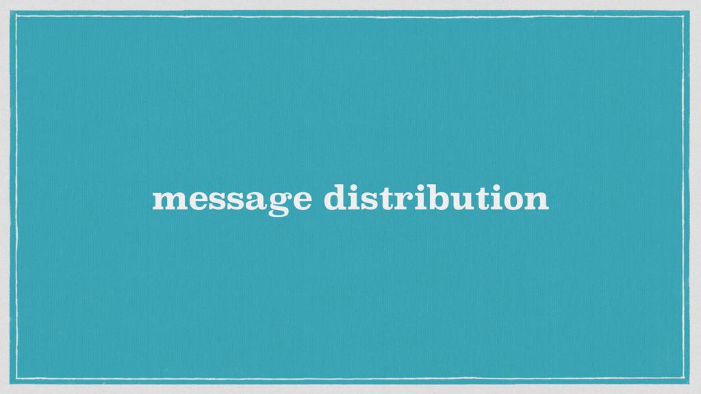 message distribution