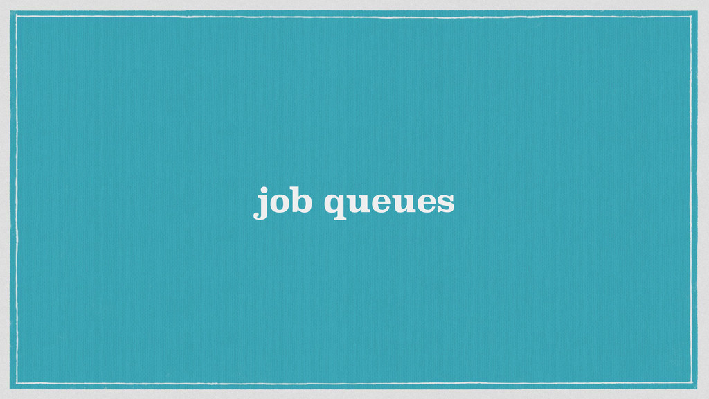 job queues