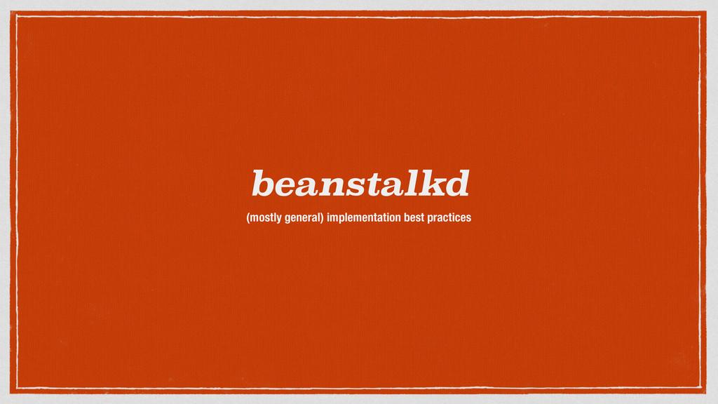 beanstalkd (mostly general) implementation best...