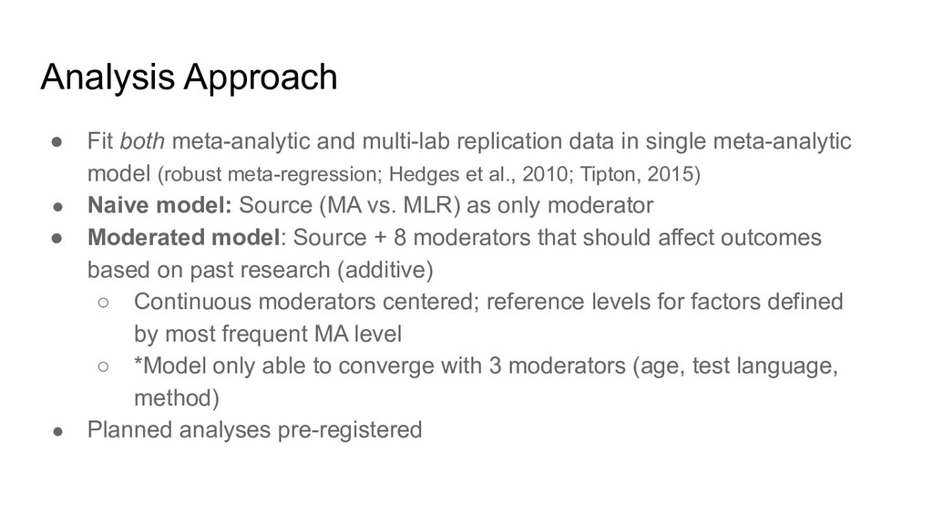 Analysis Approach ● Fit both meta-analytic and ...