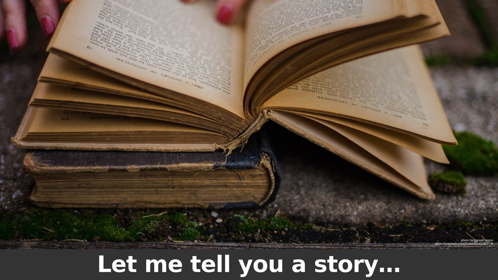 Let me tell you a story… photo by hannah grace ...