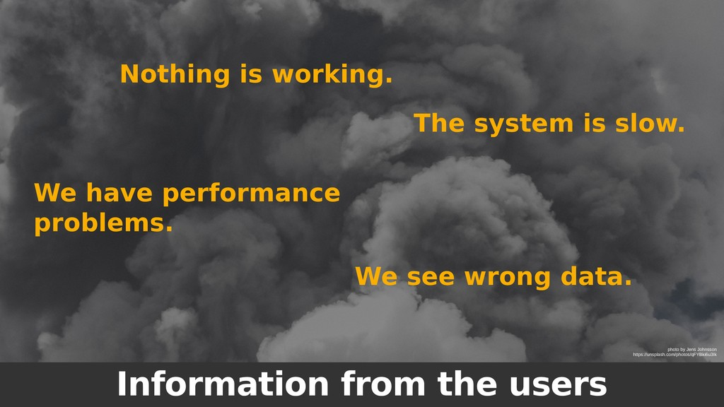 Information from the users Nothing is working. ...