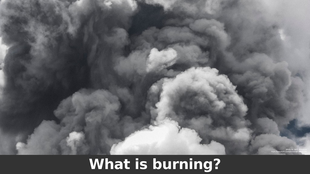 What is burning? photo by Jens Johnsson https:/...