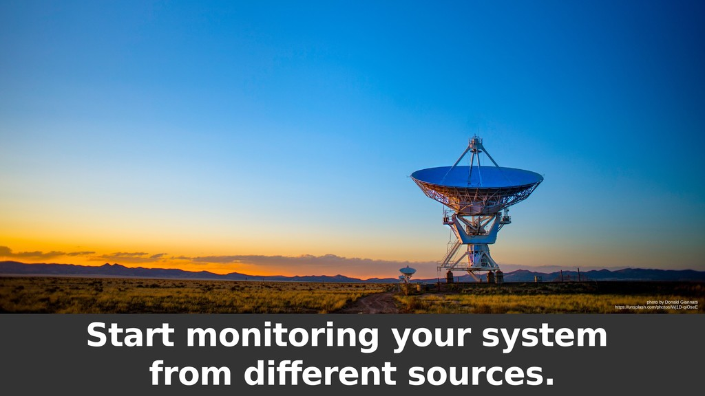 Start monitoring your system from different sou...