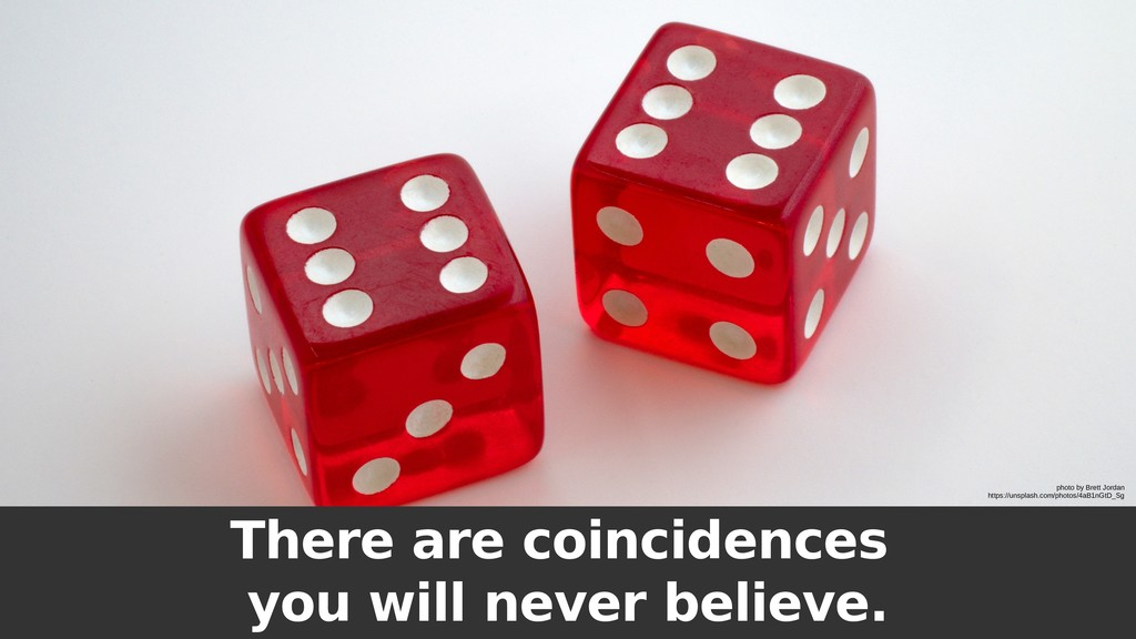 There are coincidences you will never believe. ...