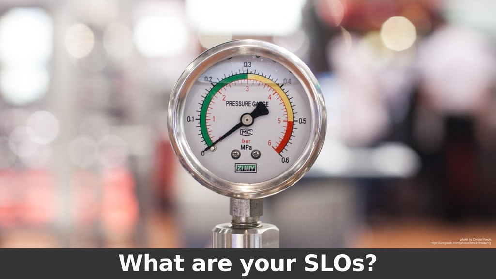 What are your SLOs? photo by Crystal Kwok https...