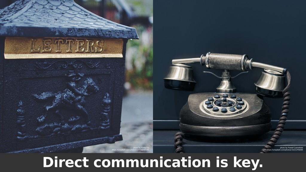 Direct communication is key. photo by Paweł Cze...