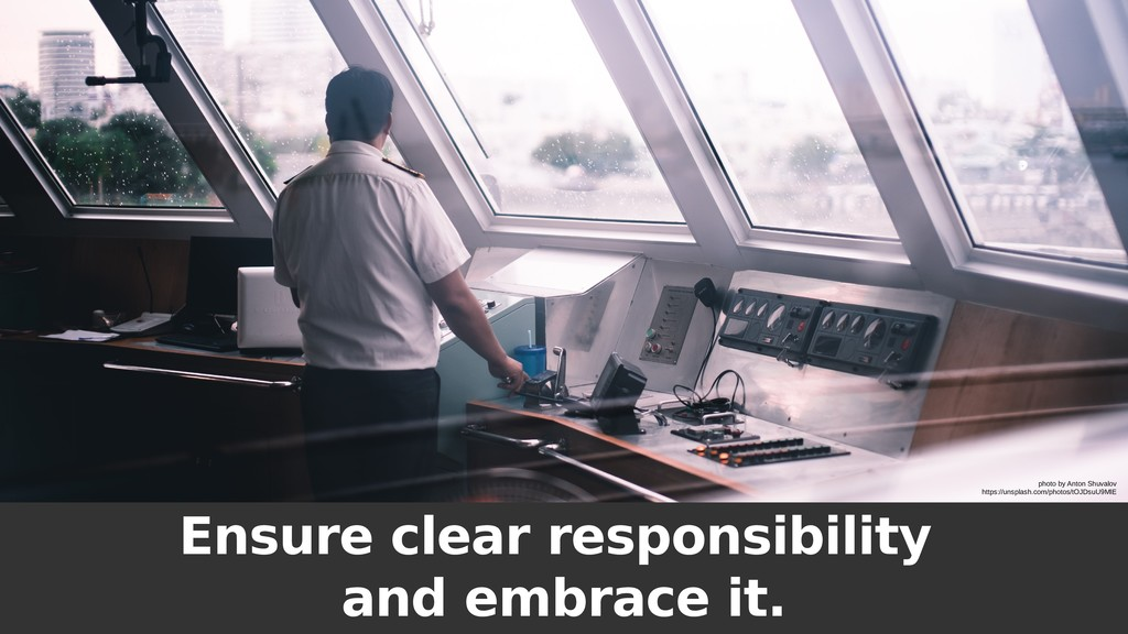 Ensure clear responsibility and embrace it. pho...