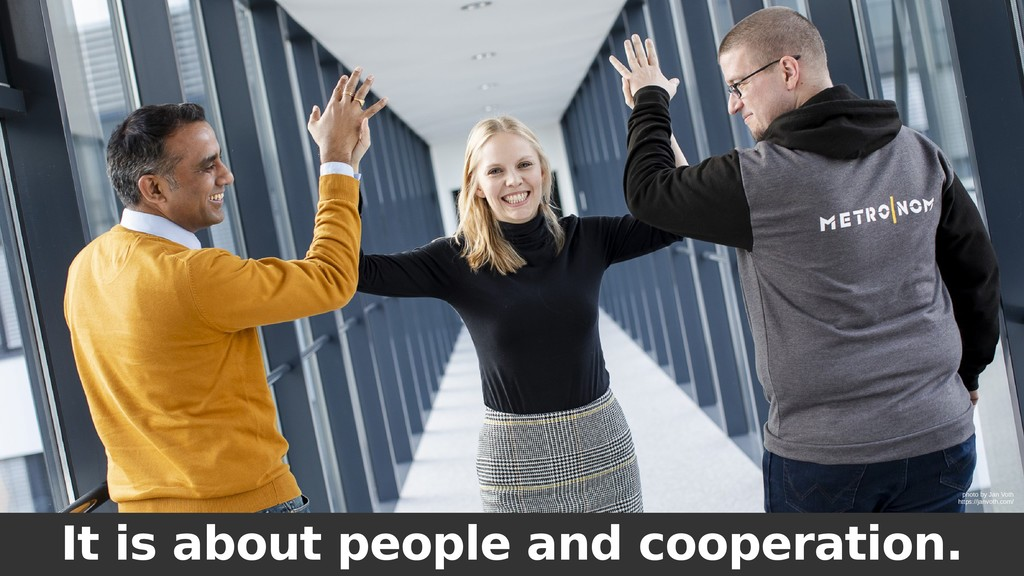 It is about people and cooperation. photo by Ja...