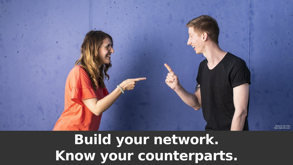Build your network. Know your counterparts. pho...
