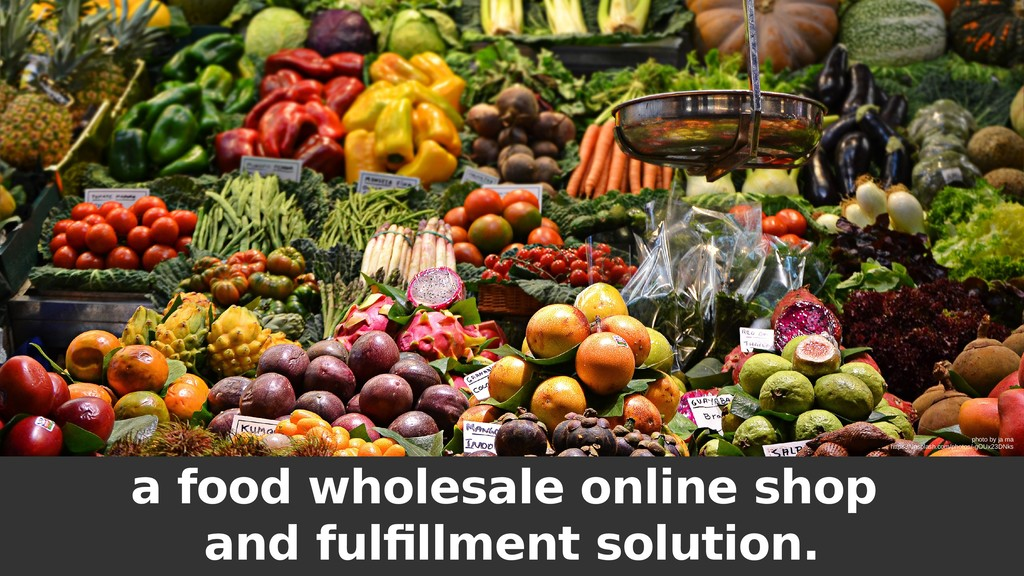 a food wholesale online shop and fulfillment so...