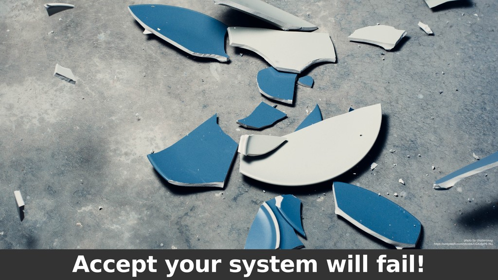 Accept your system will fail! photo by chutters...