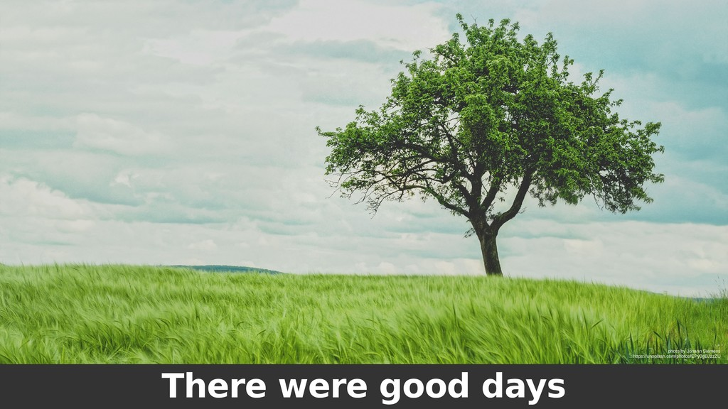There were good days photo by Johann Siemens ht...