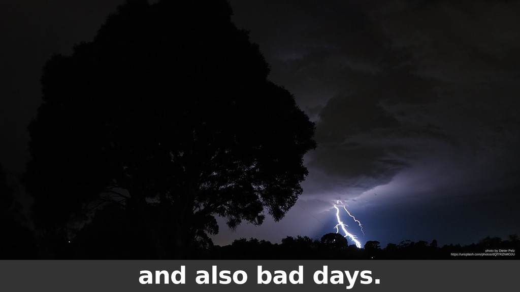 and also bad days. photo by Dieter Pelz https:/...