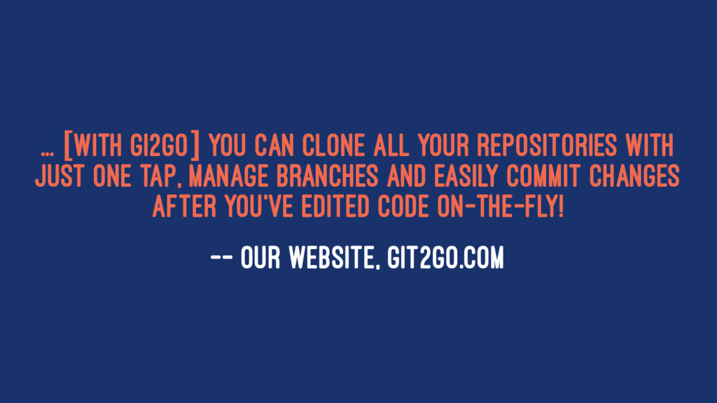 ... [With Gi2Go] you can clone all your reposit...