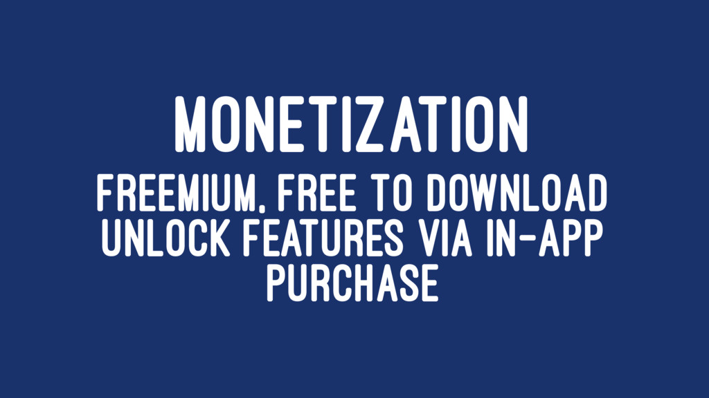 MONETIZATION FREEMIUM, FREE TO DOWNLOAD UNLOCK ...