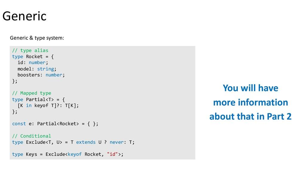 Generic Generic & type system: // type alias ty...