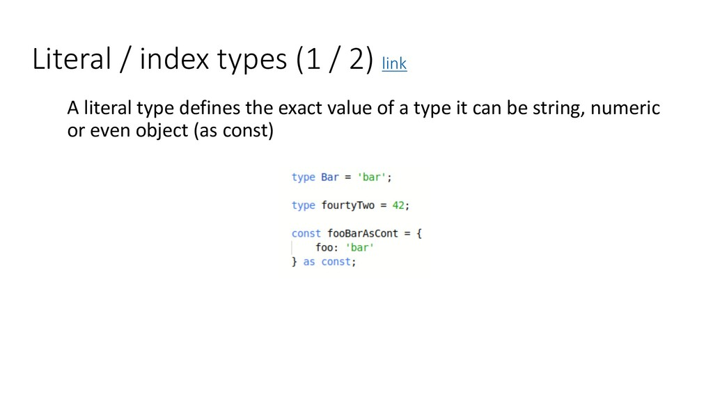 Literal / index types (1 / 2) link A literal ty...