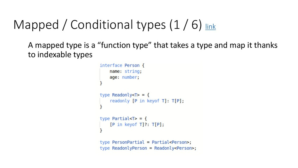 Mapped / Conditional types (1 / 6) link A mappe...