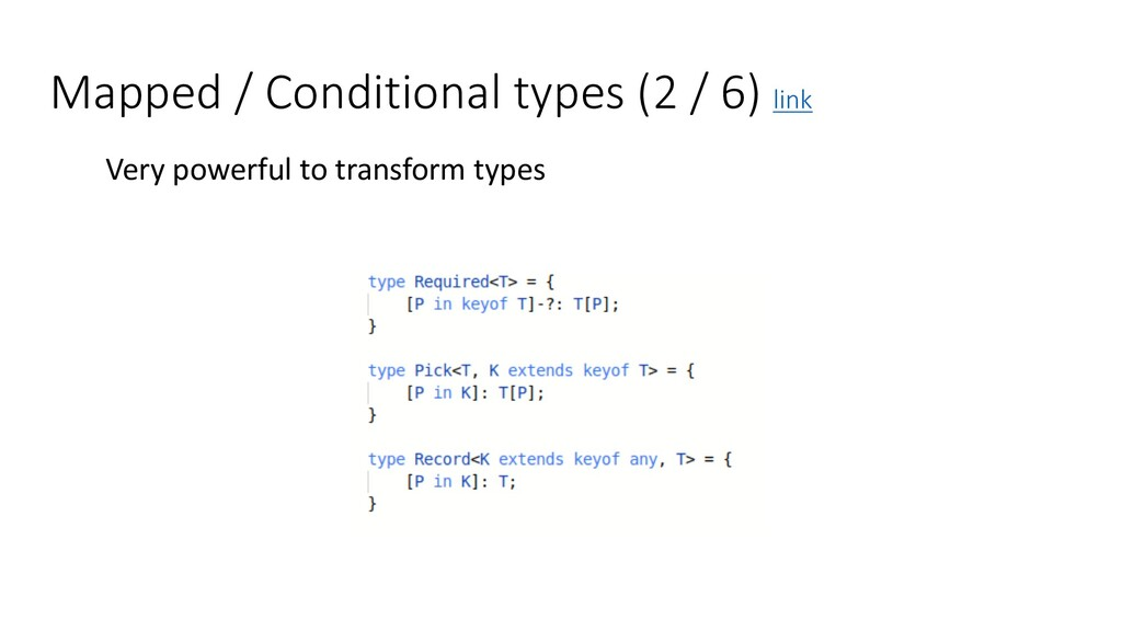 Mapped / Conditional types (2 / 6) link Very po...