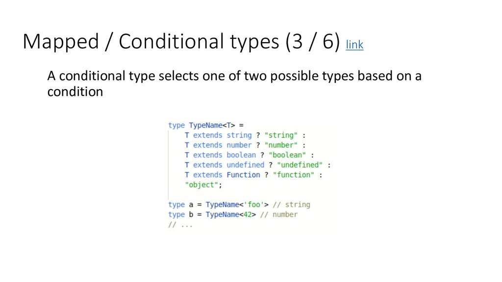 Mapped / Conditional types (3 / 6) link A condi...