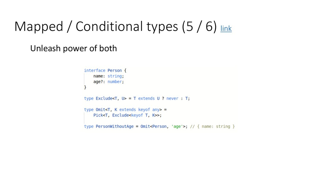 Mapped / Conditional types (5 / 6) link Unleash...