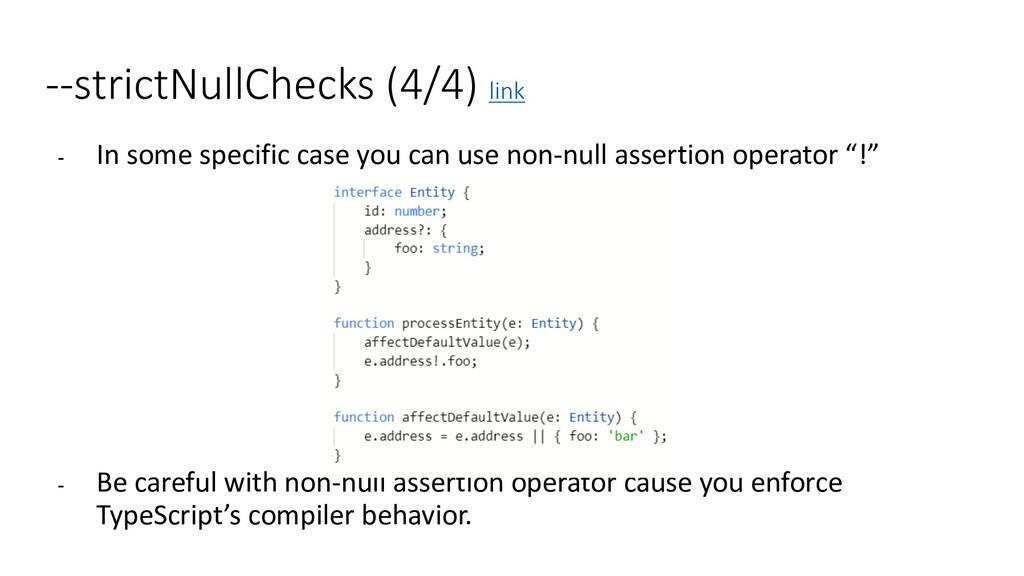 --strictNullChecks (4/4) link - In some specifi...
