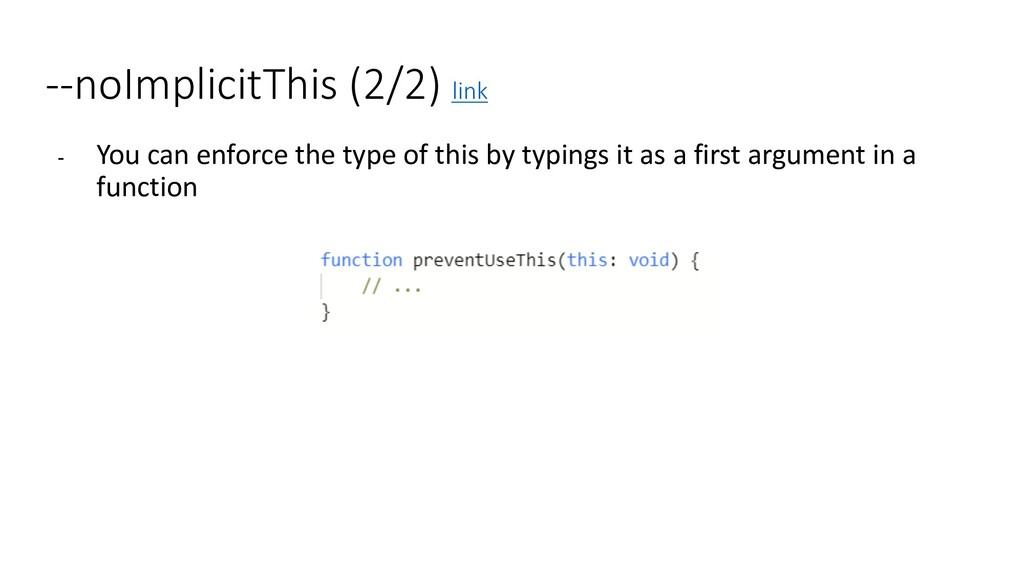 --noImplicitThis (2/2) link - You can enforce t...