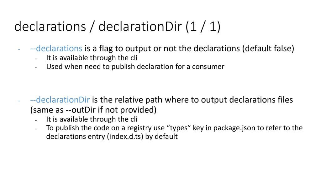 declarations / declarationDir (1 / 1) - --decla...