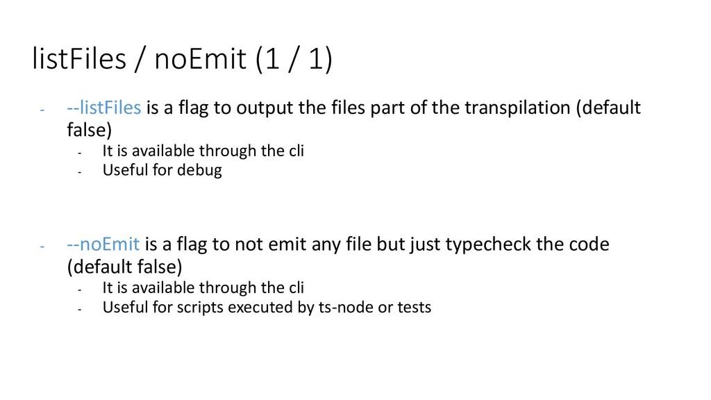 listFiles / noEmit (1 / 1) - --listFiles is a f...