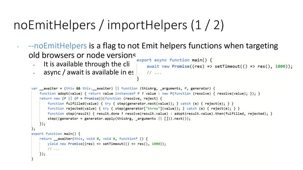 noEmitHelpers / importHelpers (1 / 2) - --noEmi...