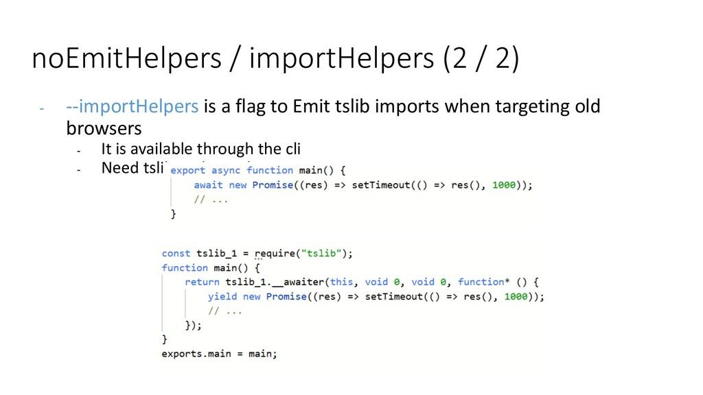 noEmitHelpers / importHelpers (2 / 2) - --impor...