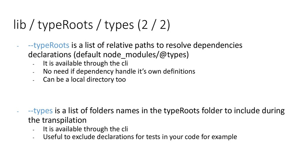 - --typeRoots is a list of relative paths to re...