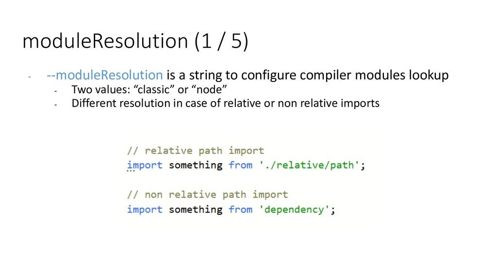 moduleResolution (1 / 5) - --moduleResolution i...
