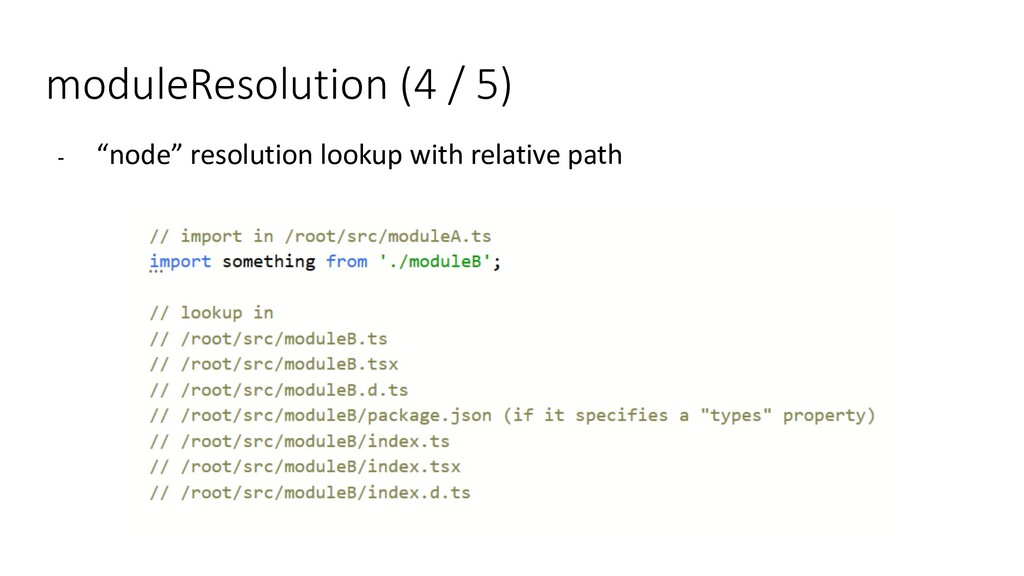 "moduleResolution (4 / 5) - ""node"" resolution lo..."