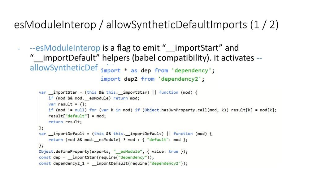 """- --esModuleInterop is a flag to emit """"__import..."""