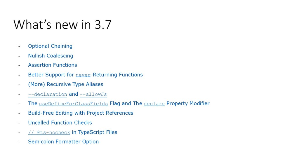What's new in 3.7 - Optional Chaining - Nullish...