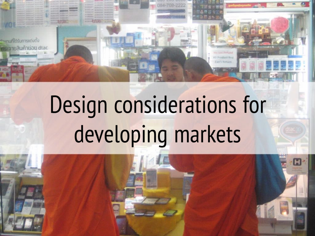 Design considerations for developing markets